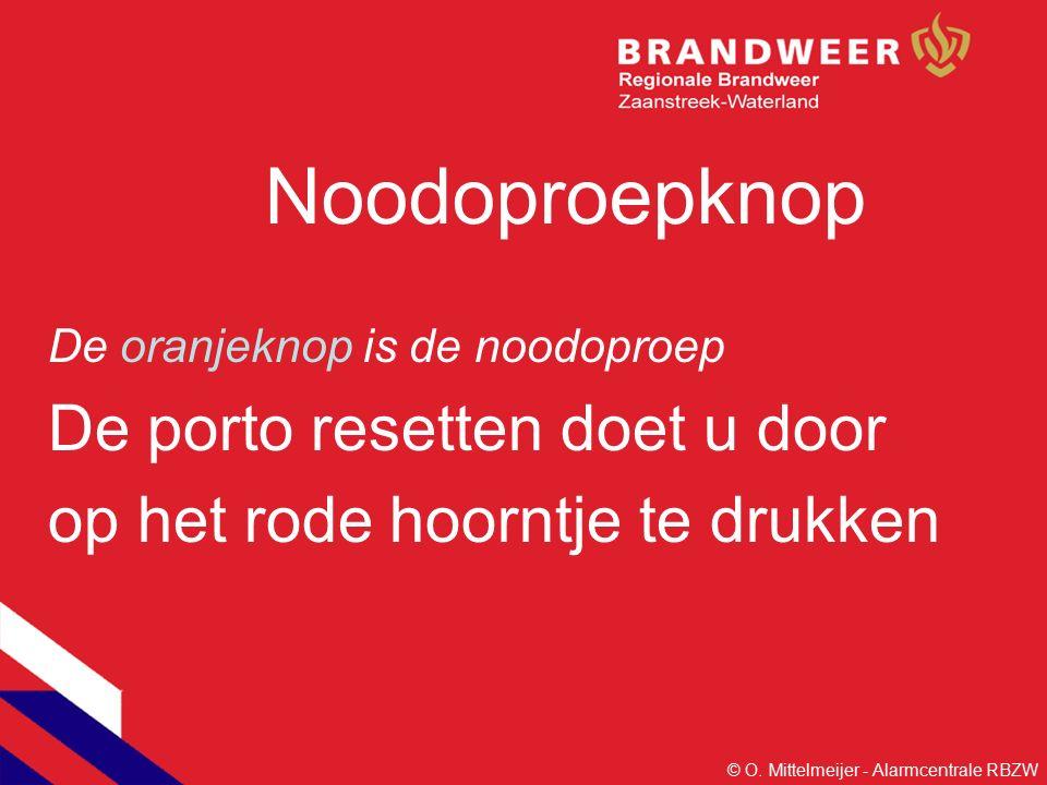Noodoproepknop De oranjeknop is de noodoproep De porto resetten doet u door op het rode hoorntje te drukken © O.