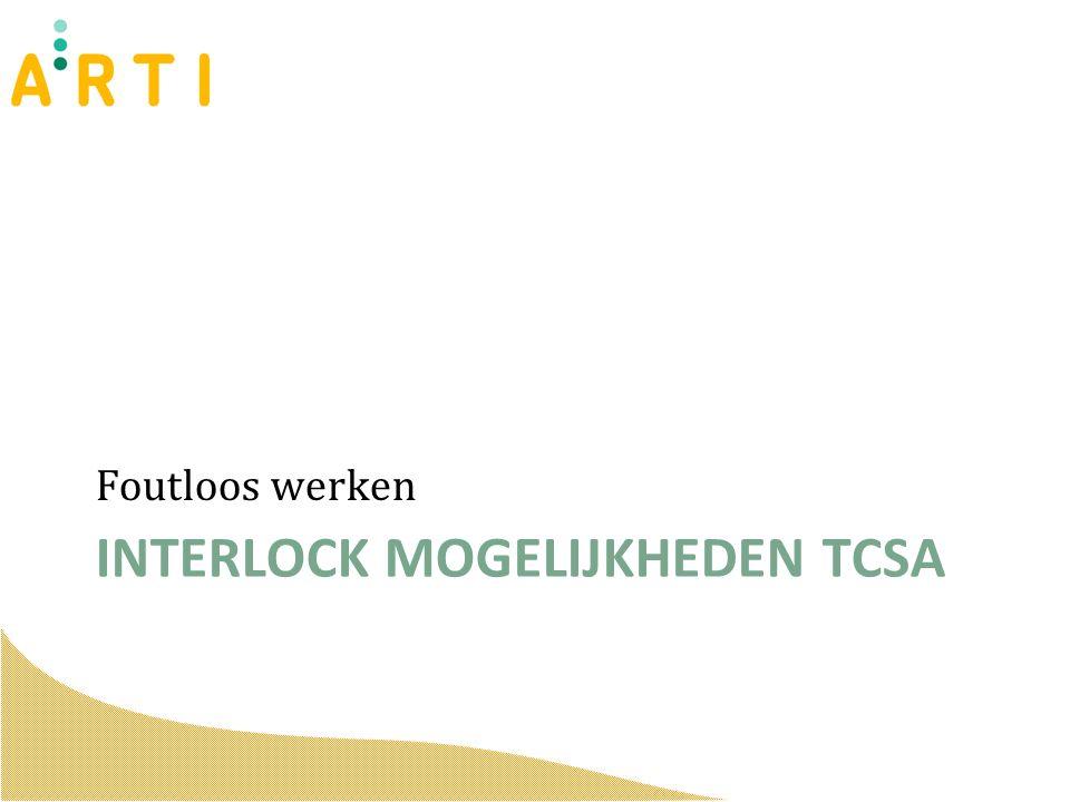 INTERLOCK MOGELIJKHEDEN TCSA Foutloos werken