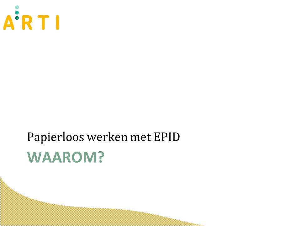 WAAROM Papierloos werken met EPID