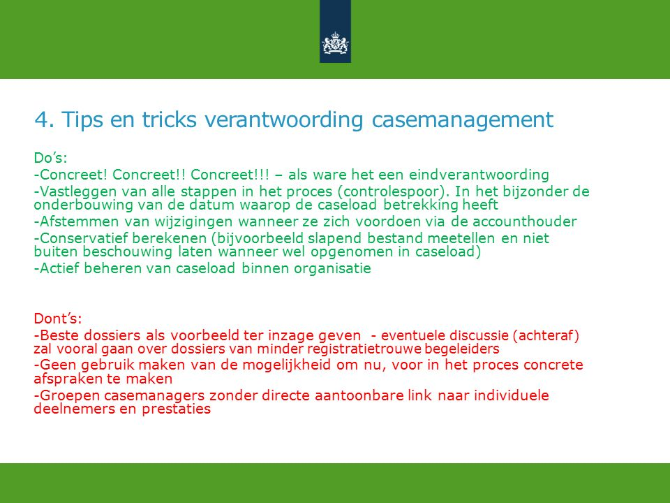 4.Tips en tricks verantwoording casemanagement Do's: -Concreet.