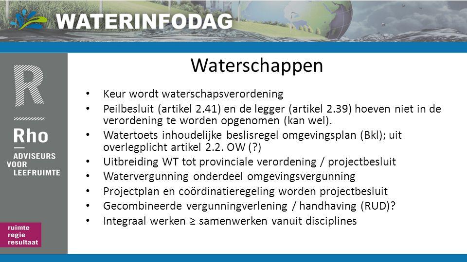 Waterschappen Keur wordt waterschapsverordening Peilbesluit (artikel 2.41) en de legger (artikel 2.39) hoeven niet in de verordening te worden opgenomen (kan wel).