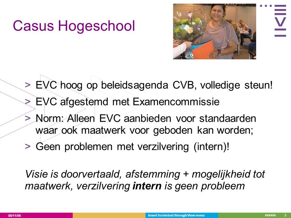 08/11/06 xxxxxx Casus Hogeschool >EVC hoog op beleidsagenda CVB, volledige steun.