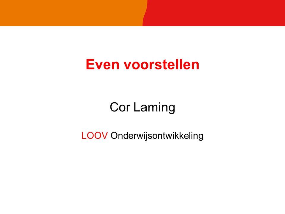 Even voorstellen Cor Laming LOOV Onderwijsontwikkeling