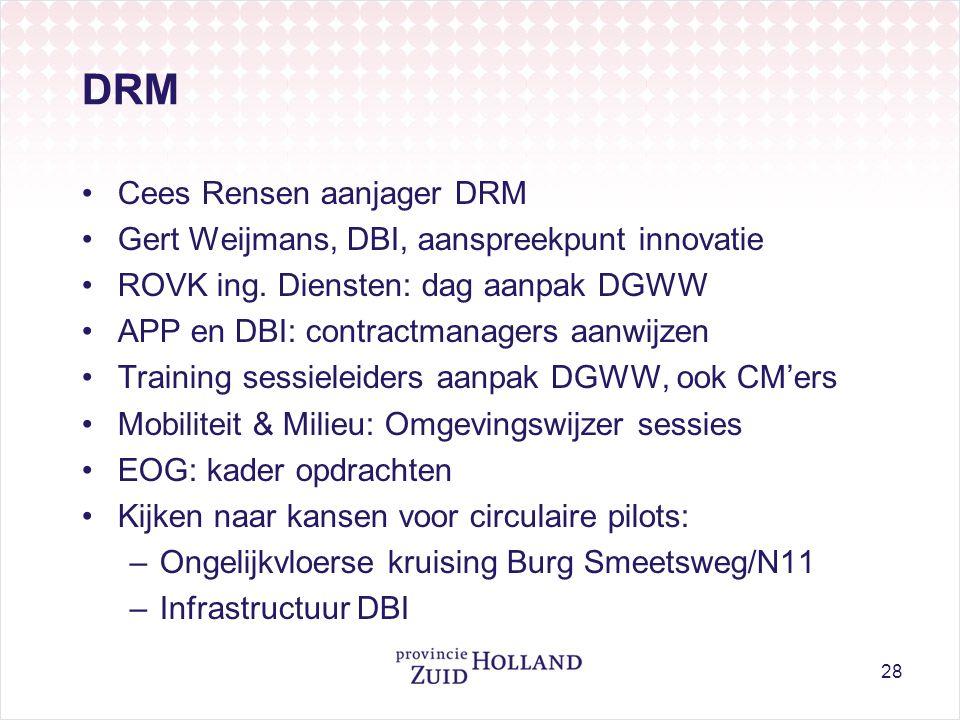 DRM Cees Rensen aanjager DRM Gert Weijmans, DBI, aanspreekpunt innovatie ROVK ing.