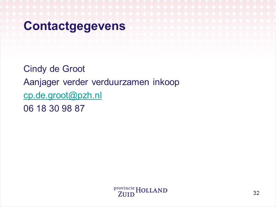 Contactgegevens Cindy de Groot Aanjager verder verduurzamen inkoop cp.de.groot@pzh.nl 06 18 30 98 87 32