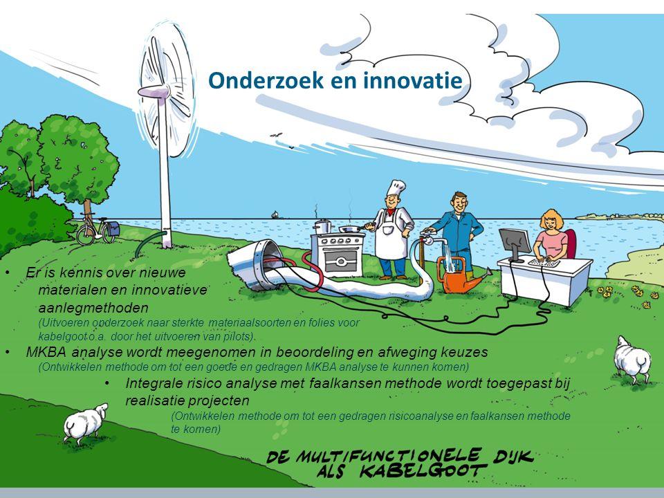 Onderzoek en innovatie Er is kennis over nieuwe materialen en innovatieve aanlegmethoden (Uitvoeren onderzoek naar sterkte materiaalsoorten en folies voor kabelgoot o.a.