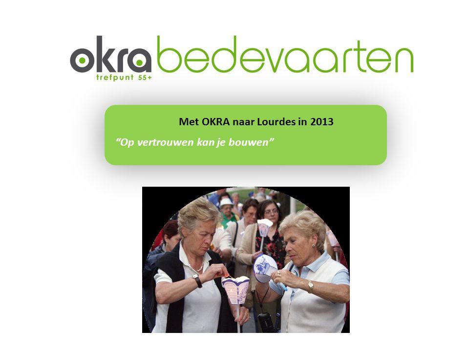 Op vertrouwen kan je bouwen Met OKRA naar Lourdes in 2013
