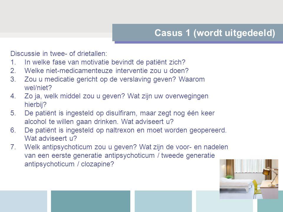 Casus 1 (wordt uitgedeeld) Discussie in twee- of drietallen: 1.In welke fase van motivatie bevindt de patiënt zich.