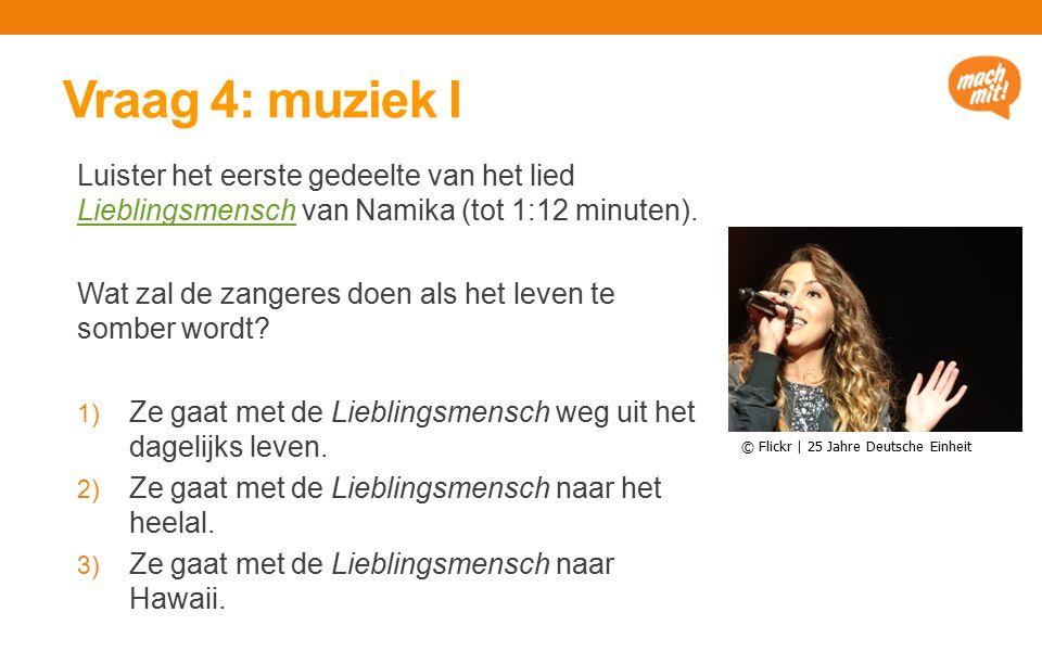 Vraag 4: muziek I Luister het eerste gedeelte van het lied Lieblingsmensch van Namika (tot 1:12 minuten).