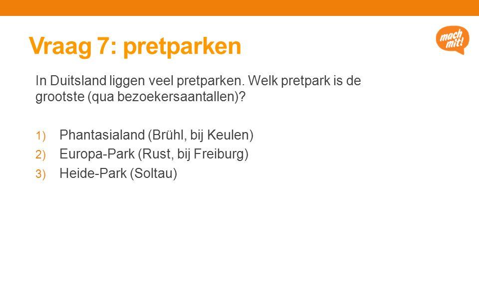 Vraag 7: pretparken In Duitsland liggen veel pretparken.