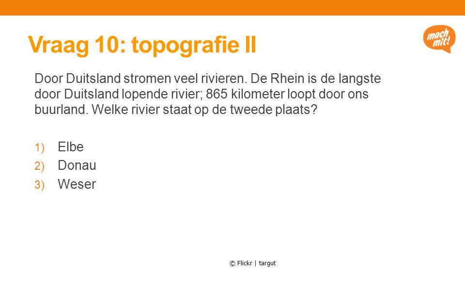 Vraag 10: topografie II Door Duitsland stromen veel rivieren.