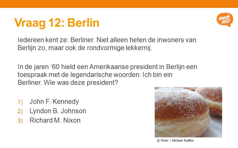 Vraag 12: Berlin Iedereen kent ze: Berliner.