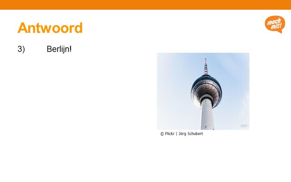 Antwoord 3) Berlijn! © Flickr | Jörg Schubert