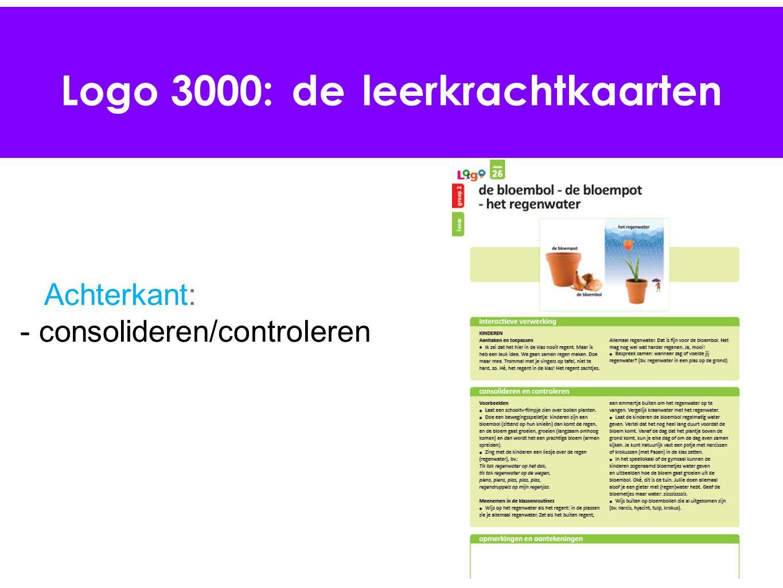 Logo 3000: de leerkrachtkaarten Achterkant: - consolideren/controleren