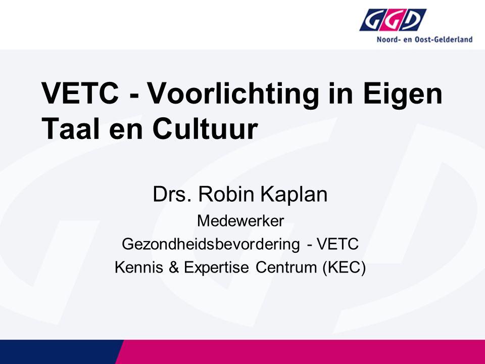 VETC - Voorlichting in Eigen Taal en Cultuur Drs.