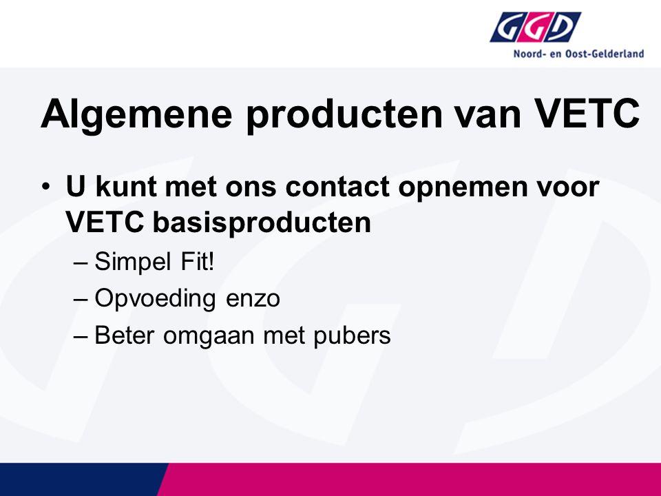 Algemene producten van VETC U kunt met ons contact opnemen voor VETC basisproducten –Simpel Fit.