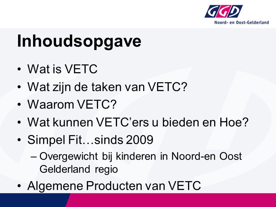 Wat is VETC Wat zijn de taken van VETC. Waarom VETC.