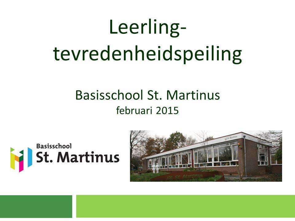 Leerling- tevredenheidspeiling Basisschool St. Martinus februari 2015