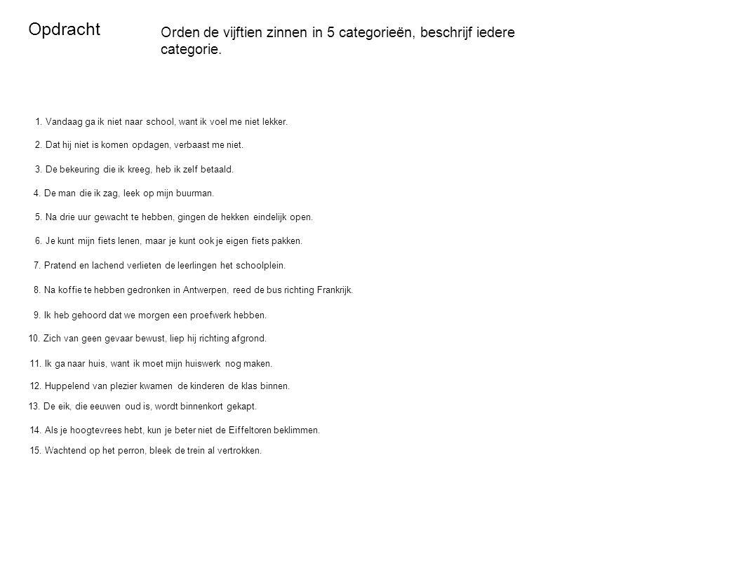 Opdracht Orden de vijftien zinnen in 5 categorieën, beschrijf iedere categorie.