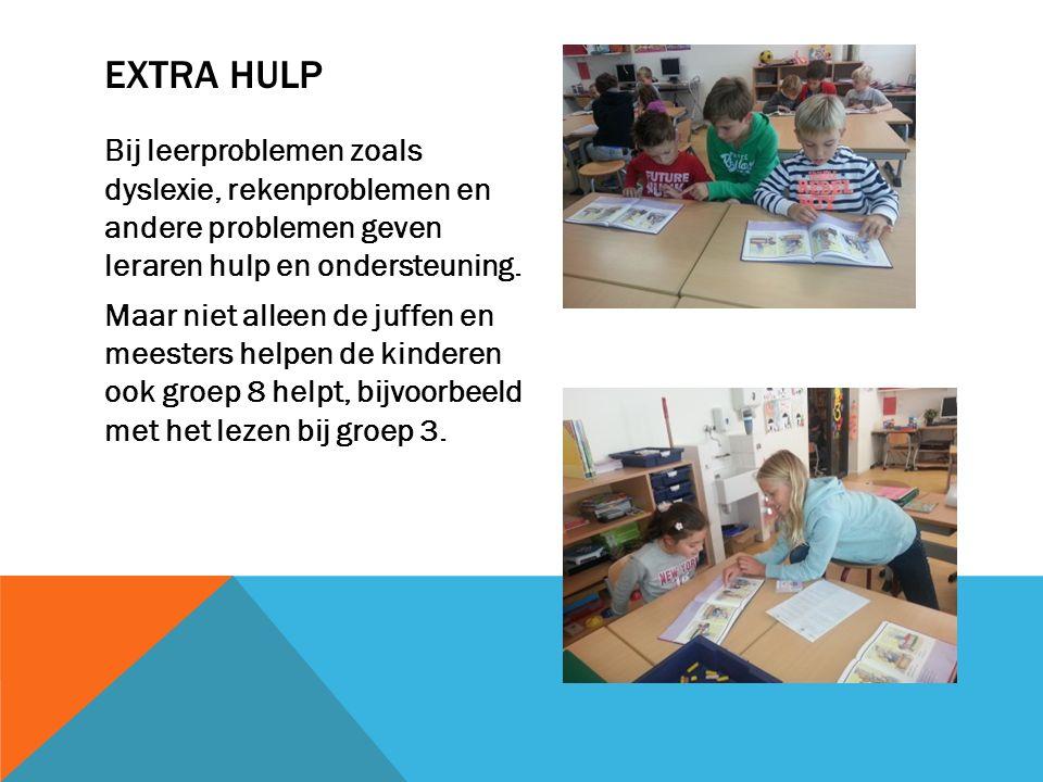 EXTRA HULP Bij leerproblemen zoals dyslexie, rekenproblemen en andere problemen geven leraren hulp en ondersteuning.