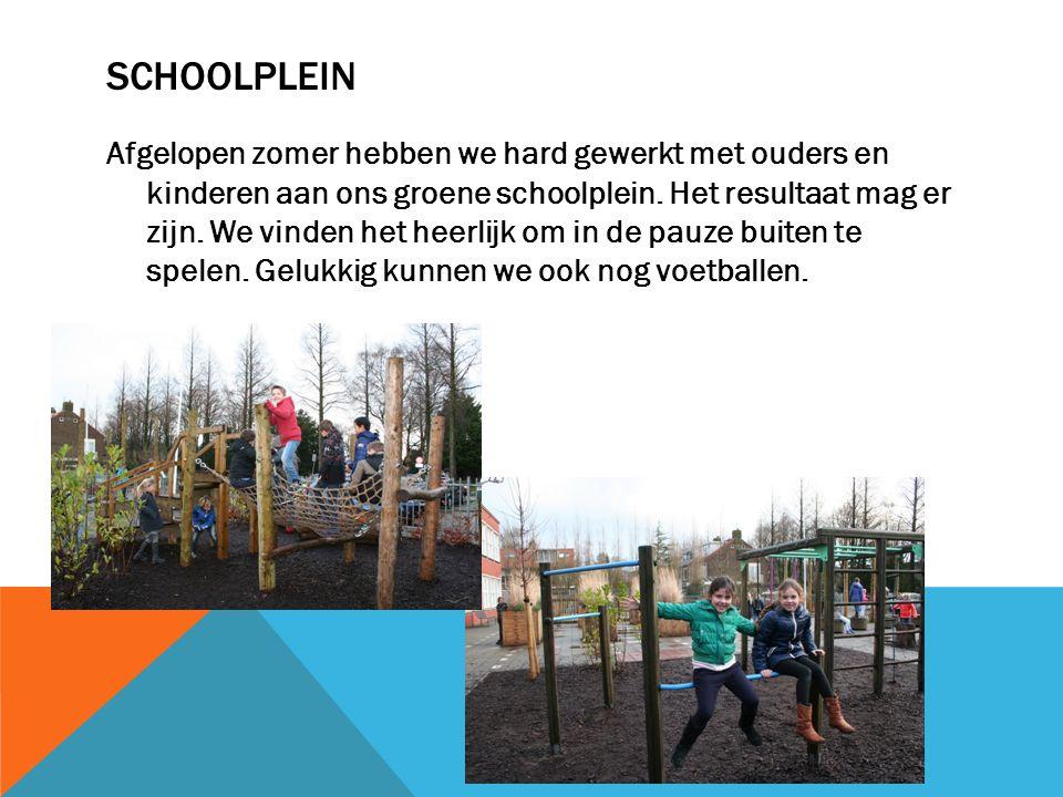 SCHOOLPLEIN Afgelopen zomer hebben we hard gewerkt met ouders en kinderen aan ons groene schoolplein.