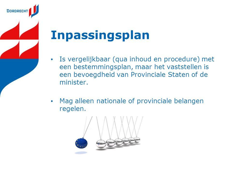 Inpassingsplan Is vergelijkbaar (qua inhoud en procedure) met een bestemmingsplan, maar het vaststellen is een bevoegdheid van Provinciale Staten of de minister.