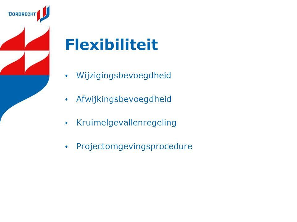 Flexibiliteit Wijzigingsbevoegdheid Afwijkingsbevoegdheid Kruimelgevallenregeling Projectomgevingsprocedure