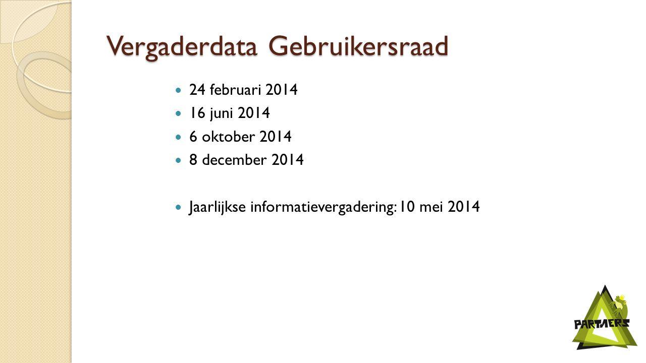 Vergaderdata Gebruikersraad 24 februari 2014 16 juni 2014 6 oktober 2014 8 december 2014 Jaarlijkse informatievergadering: 10 mei 2014