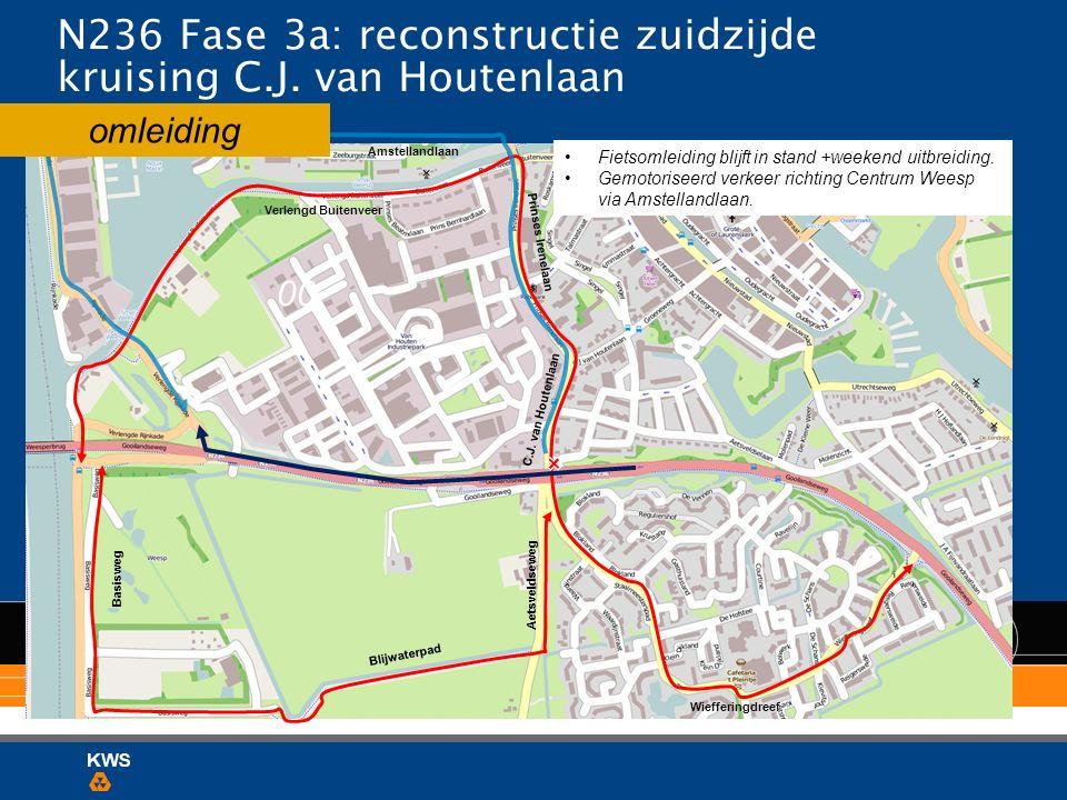 N236 Fase 3a: reconstructie zuidzijde kruising C.J. van Houtenlaan Fietsomleiding blijft in stand +weekend uitbreiding. Gemotoriseerd verkeer richting