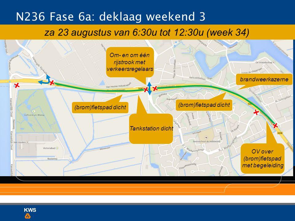 N236 Fase 6a: deklaag weekend 3 brandweerkazerne za 23 augustus van 6:30u tot 12:30u (week 34) (brom)fietspad dicht Tankstation dicht OV over (brom)fi
