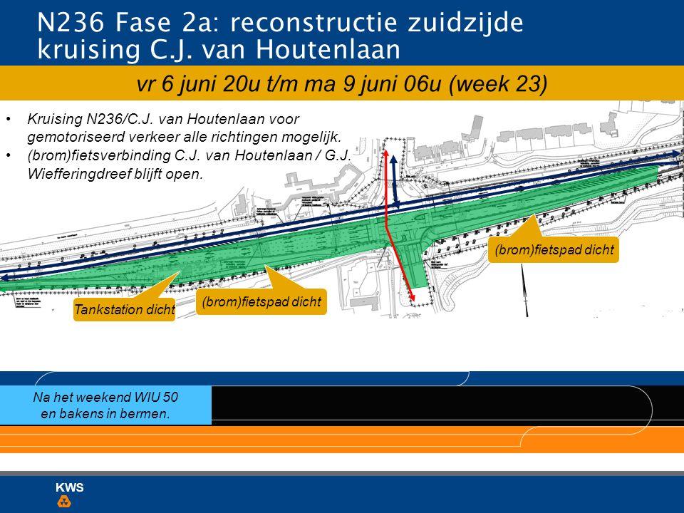 N236 Fase 2a: reconstructie zuidzijde kruising C.J. van Houtenlaan vr 6 juni 20u t/m ma 9 juni 06u (week 23) Na het weekend WIU 50 en bakens in bermen