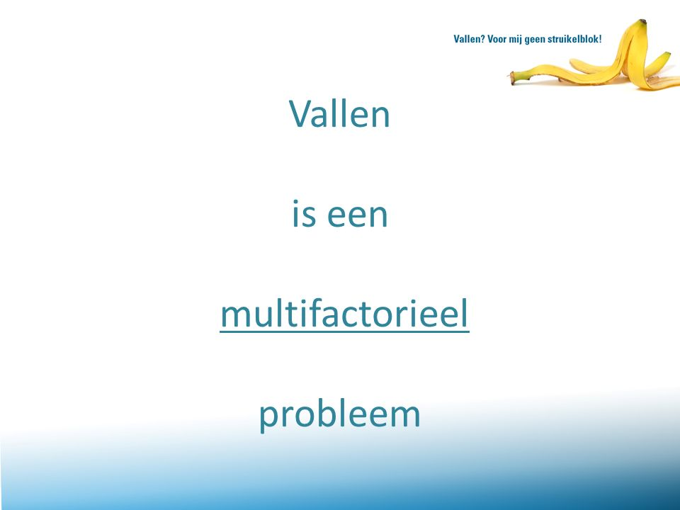 Vallen is een multifactorieel probleem