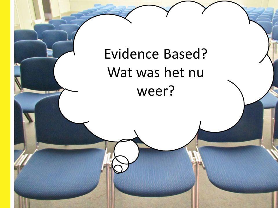 3 Evidence Based? Wat was het nu weer?