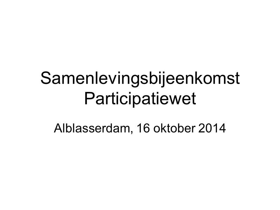 Samenlevingsbijeenkomst Participatiewet Alblasserdam, 16 oktober 2014