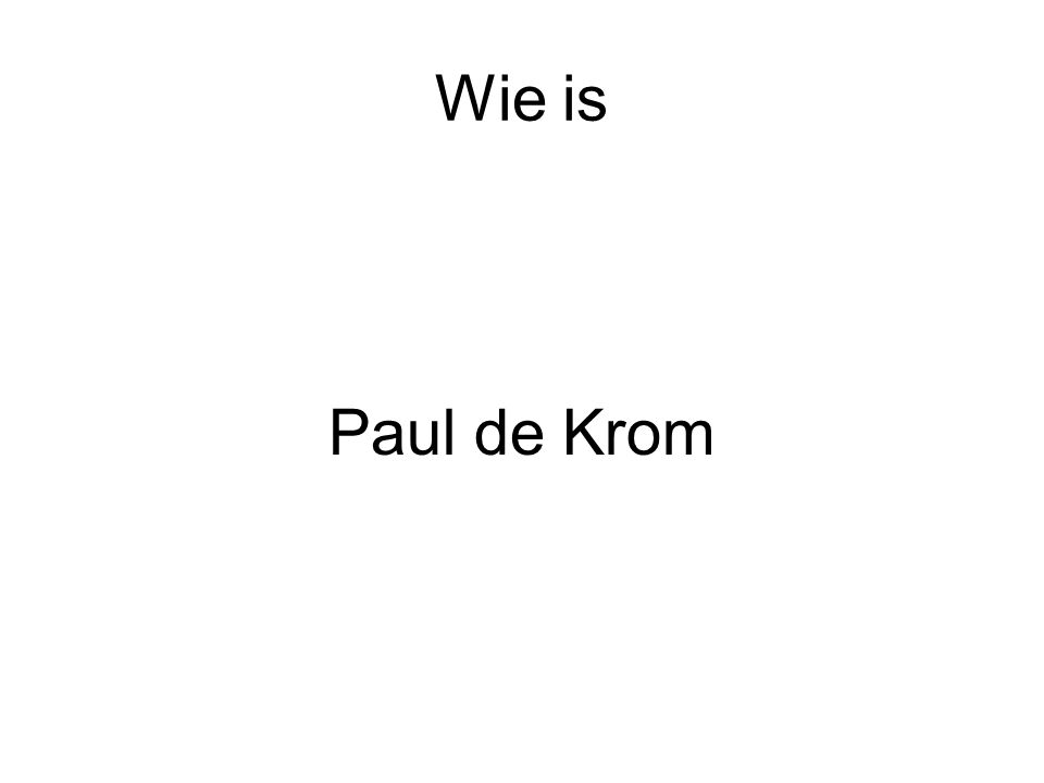 Wie is Paul de Krom