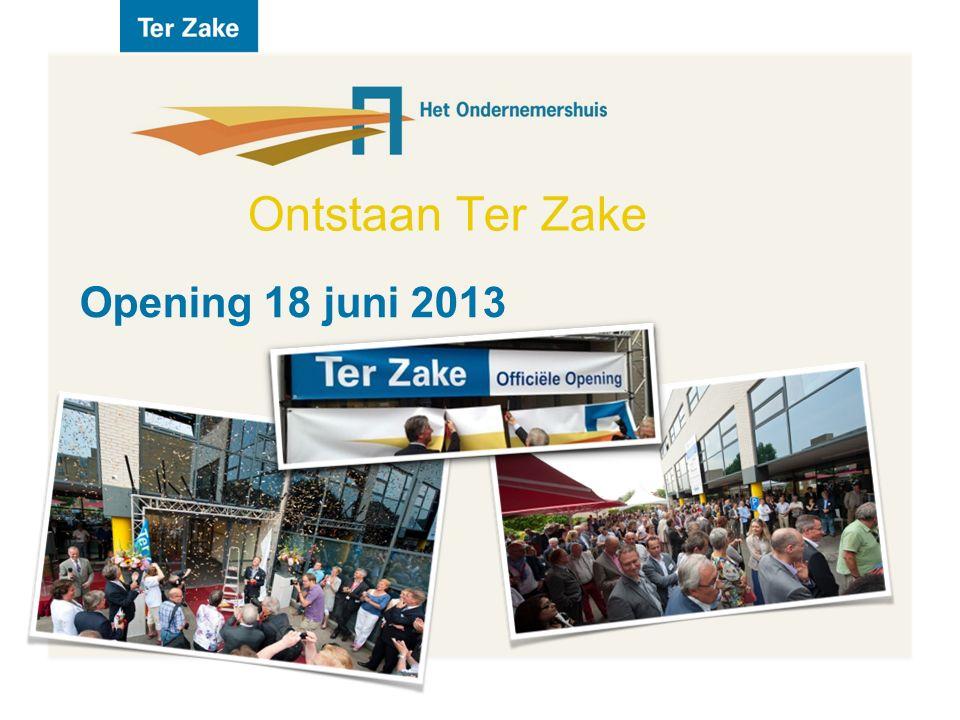 Ontstaan Ter Zake Opening 18 juni 2013