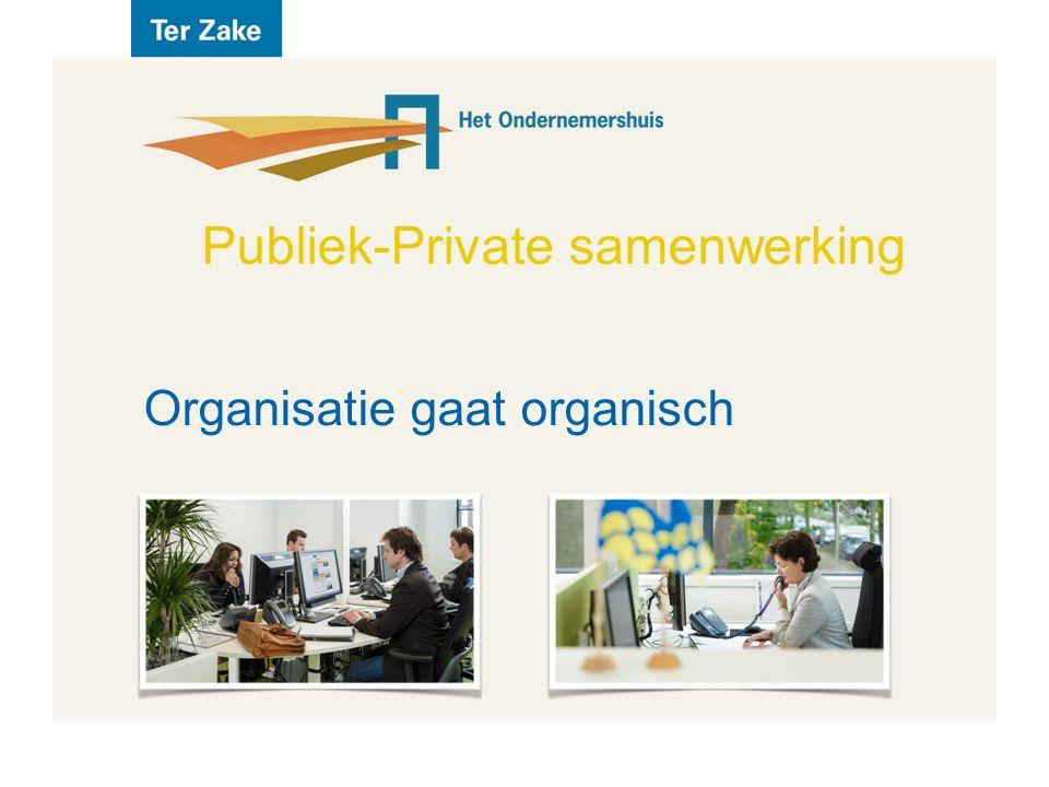 Publiek-Private samenwerking Organisatie gaat organisch