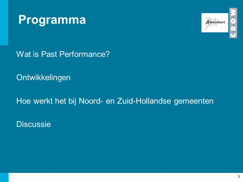 Doel Past Performance Samenwerking tussen opdrachtgevers en opdrachtnemers verder professionaliseren 4