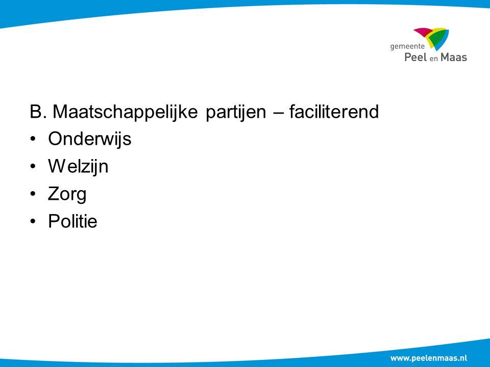 B. Maatschappelijke partijen – faciliterend Onderwijs Welzijn Zorg Politie