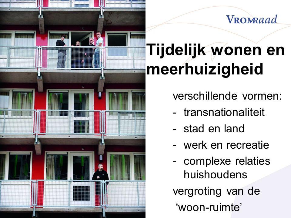 verschillende vormen: -transnationaliteit -stad en land -werk en recreatie -complexe relaties huishoudens vergroting van de 'woon-ruimte'