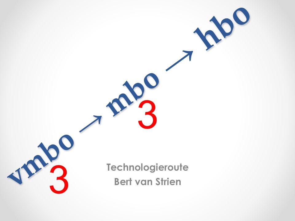 vmbo → mbo Technologieroute Bert van Strien → hbo