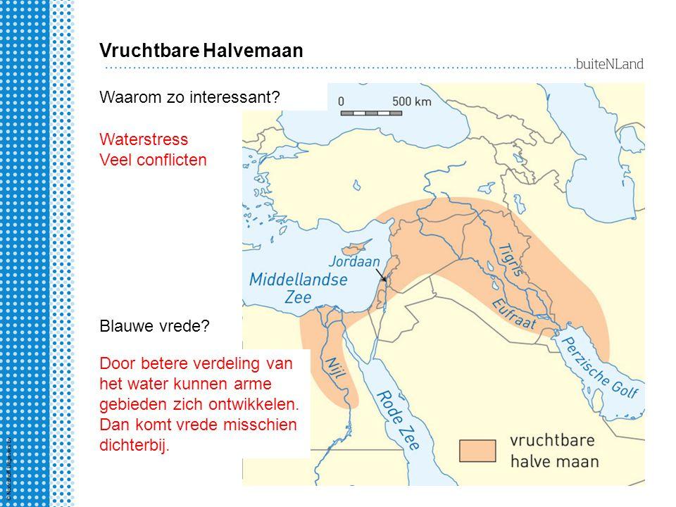 Vruchtbare Halvemaan Waarom zo interessant? Waterstress Veel conflicten Blauwe vrede? Door betere verdeling van het water kunnen arme gebieden zich on