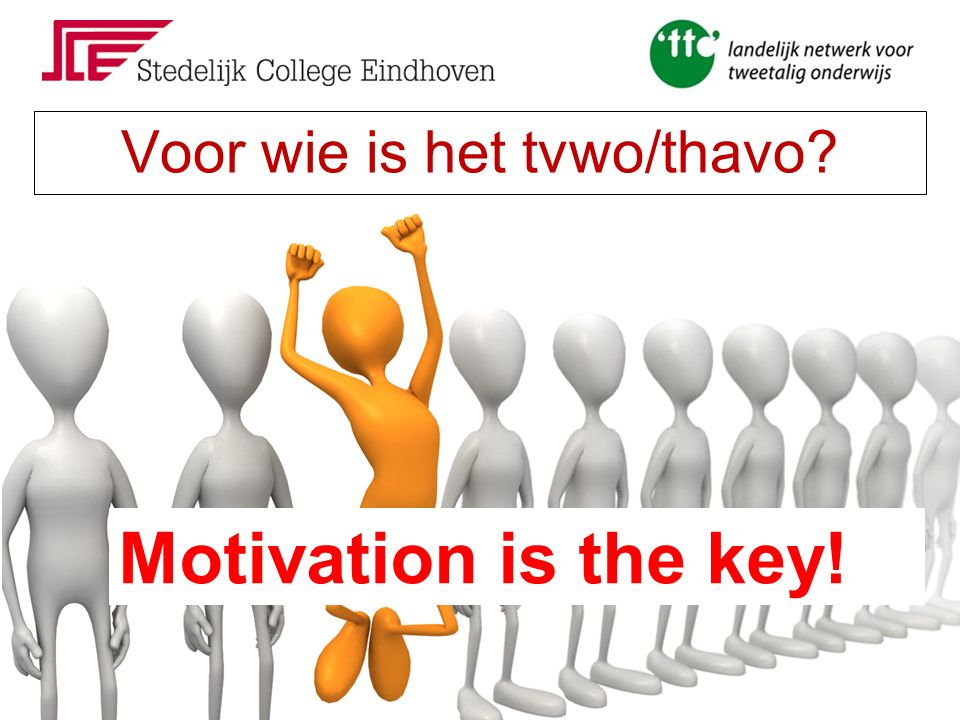 Voor wie is het tvwo/thavo? Motivation is the key!