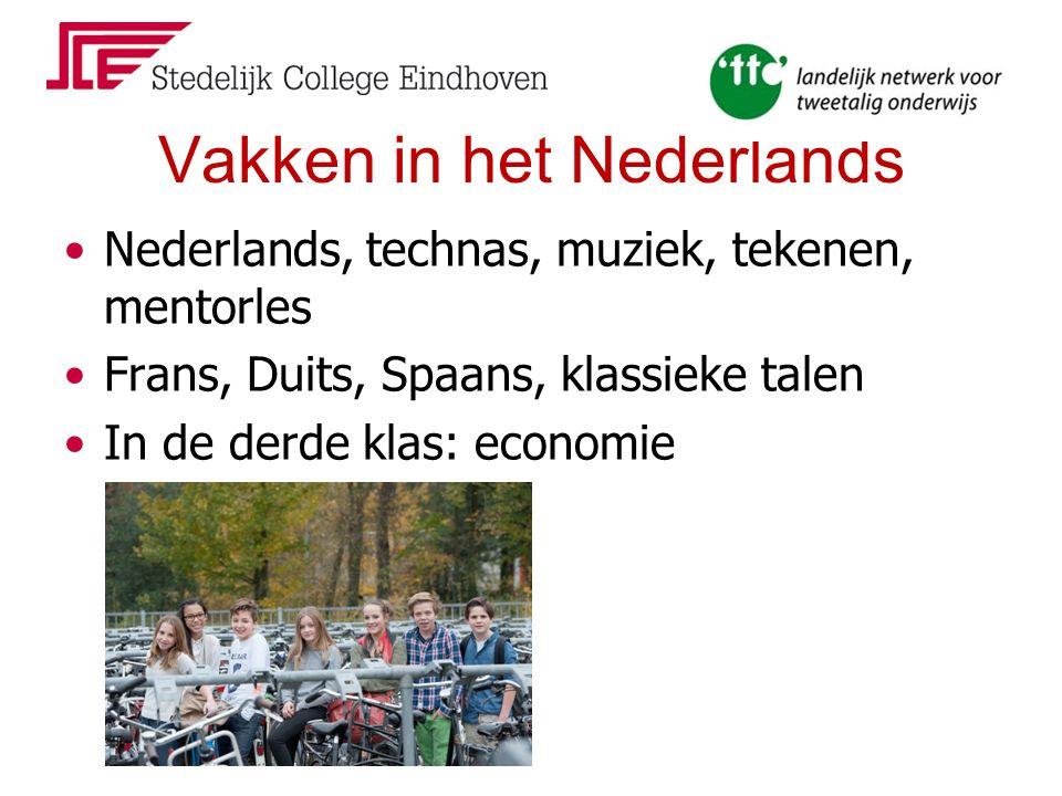 Vakken in het Nederlands Nederlands, technas, muziek, tekenen, mentorles Frans, Duits, Spaans, klassieke talen In de derde klas: economie