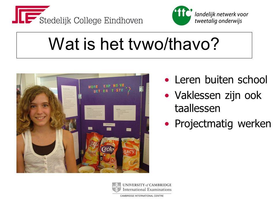 Wat is het tvwo/thavo Leren buiten school Vaklessen zijn ook taallessen Projectmatig werken