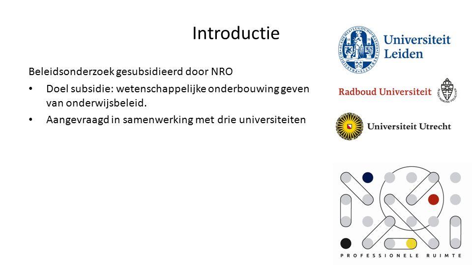 Introductie Beleidsonderzoek gesubsidieerd door NRO Doel subsidie: wetenschappelijke onderbouwing geven van onderwijsbeleid.