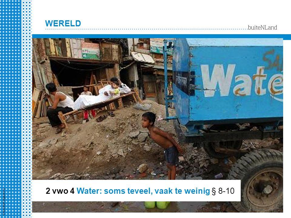 WERELD 2 vwo 4 Water: soms teveel, vaak te weinig § 8-10