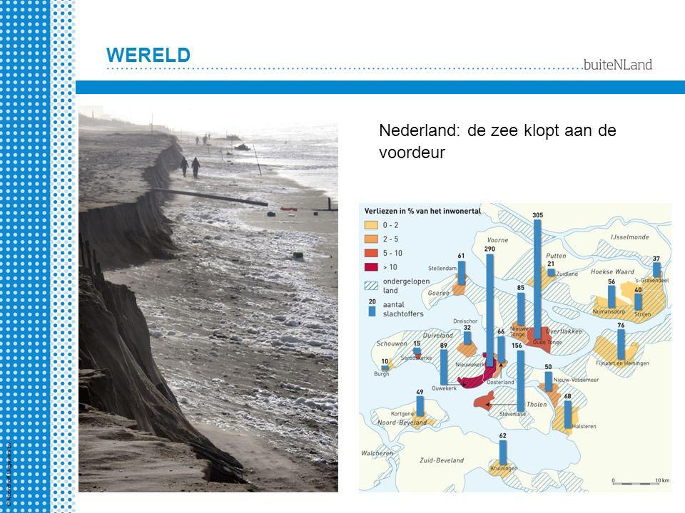 WERELD Nederland: de zee klopt aan de voordeur