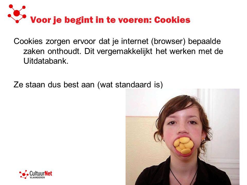 Voor je begint in te voeren: Cookies Cookies zorgen ervoor dat je internet (browser) bepaalde zaken onthoudt. Dit vergemakkelijkt het werken met de Ui