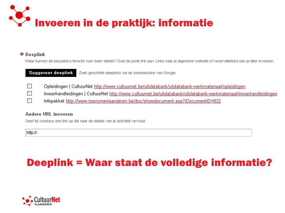 Invoeren in de praktijk: informatie Deeplink = Waar staat de volledige informatie